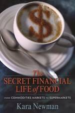 The Secret Financial Life of Food – From Commodities Markets to Supermarke