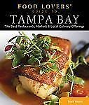 Food Lovers' Guide to® Tampa Bay: The Best Restaurants, Markets & Local Culinary