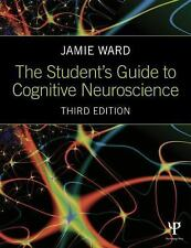 The Student's Guide to Cognitive Neuroscience by Jamie Ward (2015, Paperback,...