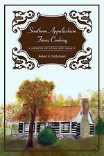 Southern Appalachian Farm Cooking : A Memoir of Food and Family by Robert G....