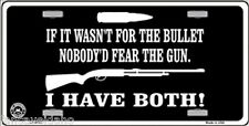 If It Wasn't For The Bullet... Gun Novelty License Plate Auto Tag Sign