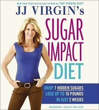 JJ Virgin's Sugar Impact Diet: Drop 7 Hidden Sugars, Lose Up to 10 Pounds in Jus