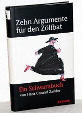 H.C. Zander - ZEHN ARGUMENTE FÜR DEN ZÖLIBAT - Ein Schwarzbuch