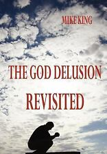The God Delusion Revisited by King, Mike