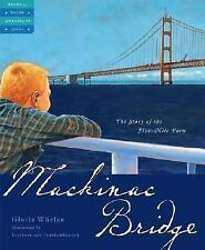 Tales of Young Americans: Mackinac Bridge : The Story of the Five-Mile Poem...