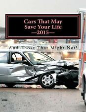 Cars That May Save Your Life : And Those That Might Not! by Inc., Inc....