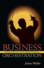 Business Orchestration: Strategic Leadership in the Era of Digital Convergence,