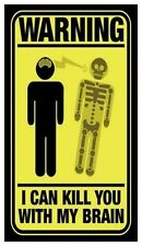 Fridge Magnet: WARNING - I Can Kill You With My Brain