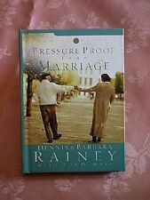 PRESSURE PROOF YOUR MARRIAGE, DENNIS & BARB RAINEY, NEW