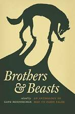 Brothers and Beasts: An Anthology of Men on Fairy Tales by Wayne State...