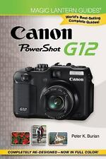 NEW Magic Lantern Guides: Canon PowerShot G12 ~ Burian, Peter K. PB