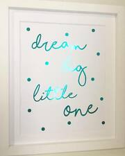 Dream Big Little One Nursery Foil A4 Print Wall Art Decor - Choose Colour!