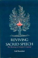 Reviving Sacred Speech: The Meaning of Liturgical Language : Second Thoughts on