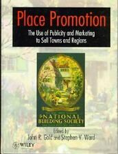 Place Promotion: The Use of Publicity and Marketing to Sell Towns and -ExLibrary