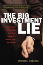 The Big Investment Lie: What Your Financial Advisor Doesn't Want You to Know, Ed
