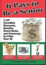 It Pays To Be A Senior ~ 1147 Incredible Discounts, Benefits, For  Those  50+ Yr