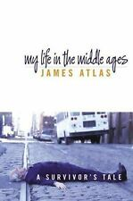 My Life in the Middle Ages: A Survivor's Tale Atlas, James Hardcover