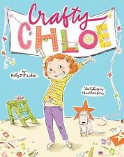 Crafty Chloe by Kelly DiPucchio (Author), Heather Ross (Illustrator) by Kelly Di