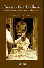 Trust is the Coin of the Realm: Lessons from the Money Men in Afghanistan, Thomp