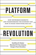 Platform Revolution : How Networked Markets Are Transforming the Economy--And...