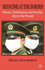 Medicine At The Border: Disease, Globalization a, , New