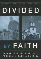 Divided by Faith: Evangelical Religion and the Problem of Race in America by