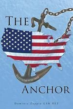 Anchor by Dominic Zappia USN RET (2014, Paperback)