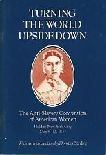TURNING THE WORLD UPSIDE DOWN ANTI-SLAVERY CONVENTION OF AMERICAN WOMEN BOOK