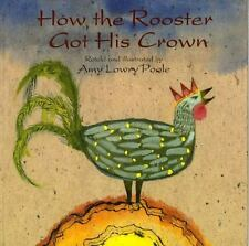 How the Rooster Got His Crown : A Chinese Folktale (1999, Reinforced,...
