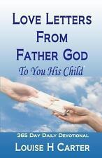 Love Letters from Father God to You His Child : A 365 Day Devotional by...