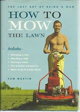 How To Mow The Lawn Sam Martin HC 2003  0747562628