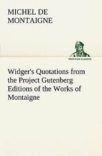 Widger's Quotations from the Project Gutenberg Editions of the Works of...