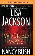 Wicked Ways by Lisa Jackson and Nancy Bush (2014, MP3 CD, Unabridged)