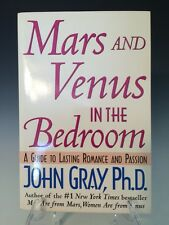 Mars and Venus in the Bedroom : A Guide to Lasting Romance and Passion by John G