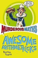 Awesome Arithmetricks: How to + - X (Murderous Maths), Kjartan Poskitt