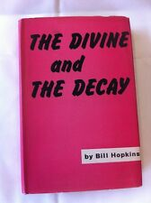 The Divine And The Decay By Bill Hopkins. MacGibbon & Kee 1957 1st Scarce Book
