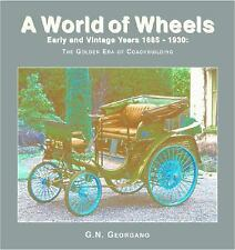 A World of Wheels: Early and Vintage Years 1886-1930: The Golden Era of Coachbui