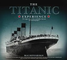 "The ""Titantic"" Experience: The Tragic Story of the Unsinkable Ship and Her Endur"