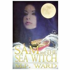 Sam and the Sea Witch by M. P. Ward (2013, Paperback)