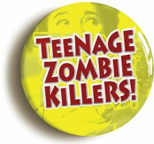 TEENAGE ZOMBIE KILLERS B MOVIE BADGE BUTTON PIN (Size is 1inch/25mm diameter)