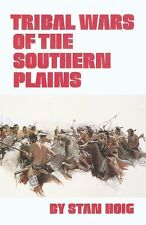Tribal Wars of the Southern Plains by Stanley Hoig (1993, New 1st Ed. Hardcover)