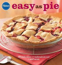 Pillsbury Cooking Ser.: Easy as Pie : 140 Simple Recipes + 1 Readymade Pie Crust