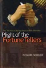 Plight of the Fortune Tellers: Why We Need to Manage Financial Risk Differently,