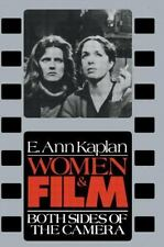 Women and Film : Both Sides of the Camera by E. Ann Kaplan Illus. NEW