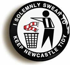 I SOLEMNLY SWEAR TO KEEP NEWCASTLE TIDY BADGE BUTTON PIN (1inch/25mm diameter)