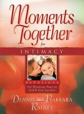 Moments Together for Intimacy by Dennis Rainey and Barbara Rainey (2008,...