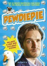 PewDiePie : The Ultimate Unofficial Fan Guide to the World's Biggest Youtuber...
