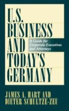 U.S. Business and Today's Germany: A Guide for Corporate Executives and Attorney