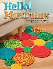 Hello! Macrame : Totally Cute Designs for Home Decor and More by Pepperell...