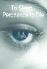 To Sleep... Perchance to Die, Grippo, Donald, New Books